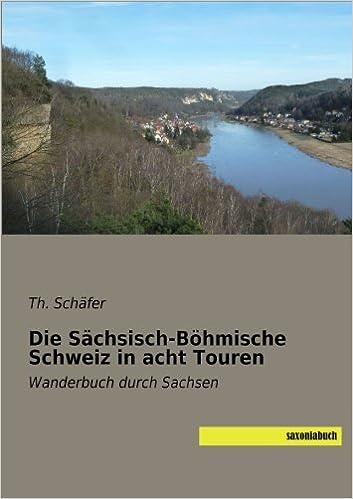 Die Saechsisch-Boehmische Schweiz in acht Touren