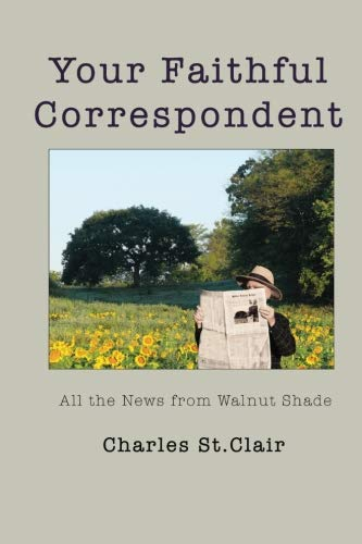 Your Faithful Correspondent: All the News from Walnut ()