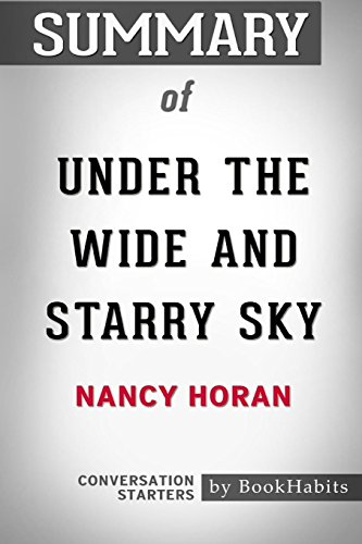 Summary of Under the Wide and Starry Sky by Nancy Horan: Conversation Starters (Under The Wide And Starry Sky Summary)