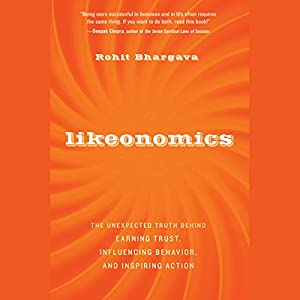Likeonomics: The Unexpected Truth Behind Earning Trust, Influencing Behavior, and Inspiring Action Hörbuch