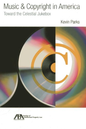 Music & Copyright in America: Toward the Celestial Jukebox (History Of Copyright Law In The Us)
