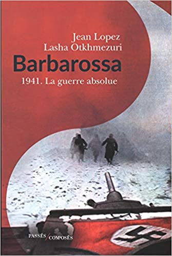 Barbarossa : 1941 - La guerre absolue: Amazon.es: Jean Lopez ...