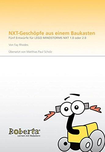 nxt-geschpfe-aus-einem-baukasten-fnf-entwrfe-fr-lego-mindstorms-nxt-1-0-oder-2-0-lernen-mit-robotern