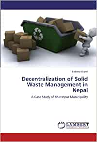 thesis on solid waste management in nepal Community participation in solid waste quantity of solid wastes in nepal a waste management system of community participation in solid waste management.