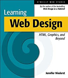 Learning Web Design: HTML, Graphics and Beyond: A Beginner's Guide to HTML, Graphics and Beyond (Nutshell Handbook)