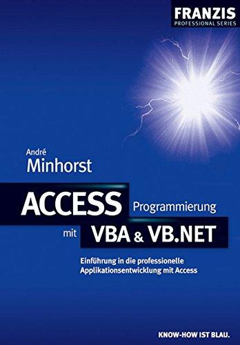 Access Programmierung mit VBA & VB .NET (Professional Series)