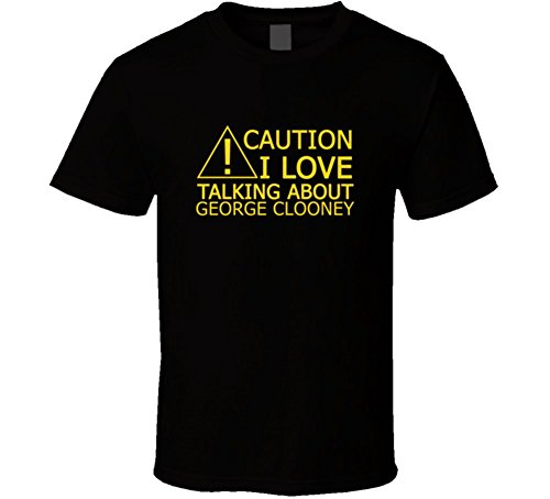Caution-I-Love-Talking-About-George-Clooney-Funny-T-Shirt