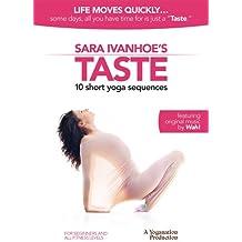 Sara Ivanhoe's Taste: 10 Short Yoga Sequences