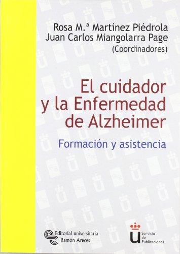 Descargar Libro El Cuidador Y La Enfermedad De Alzheimer: Formación Y Asistencia Rosa Mª Martínez Piédrola