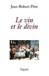 Le vin et le divin, Pitte, Jean-Robert