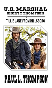 U.S. Marshal Shorty Thompson - Tillie Jane From Hillsboro: Tales of the Old West Book 61