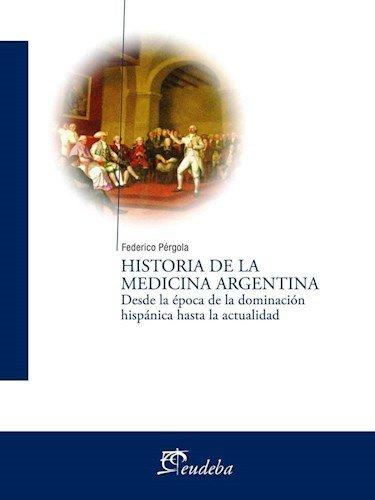 Historia De La Medicina Argentina: Amazon.es: Libros
