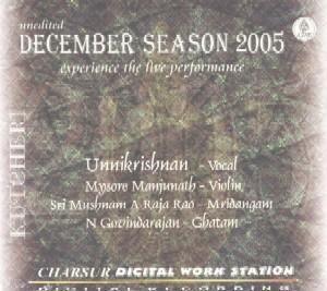 Kutcheri – Unnikrishnan – Vocal (with Mysore Manjunath-Violin, Sri Mushnam V Raja Rao-Mridangam, N Govindarajan-Ghatam) – Live Recording Of A Concert Held In Sri Krishna Gana Sabha on 24 December, 2005 – Experience The Live Performance (3-CD Pack) by