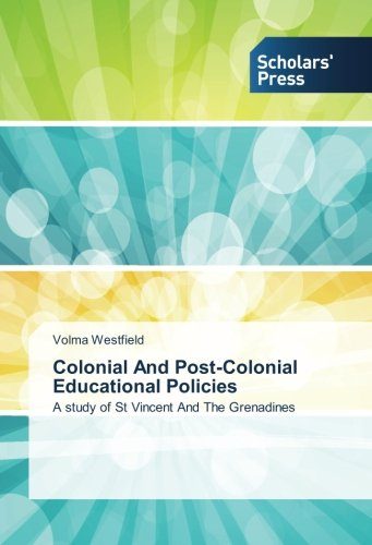 colonial-and-post-colonial-educational-policies-a-study-of-st-vincent-and-the-grenadines