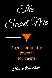 The Secret Me: A Questionnaire Journal for Teens
