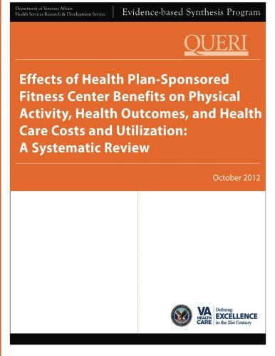 Effects of Health Plan-Sponsored Fitness Center Benefits on Physical Activity, Health Outcomes, and Health Care Costs and Utilization: A Systematic Review PDF