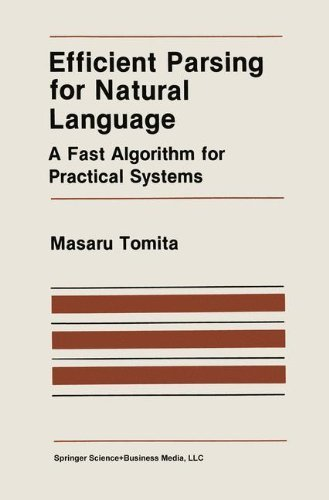 Download Efficient Parsing for Natural Language: A Fast Algorithm for Practical Systems (The Springer International Series in Engineering and Computer Science) Pdf