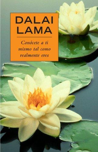 Conócete a ti mismo tal como realmente eres por Dalai Lama