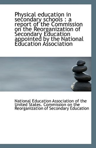 Read Online Physical education in secondary schools: a report of the Commission on the Reorganization of Second pdf epub