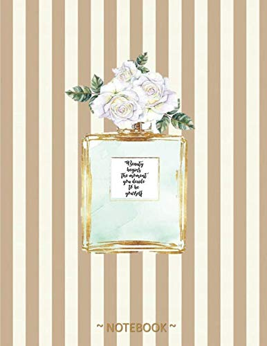 BEAUTY BEGINS THE MOMENT YOU DECIDE TO BE YOURSELF: Coco Chanel Quote -  Golden strips & perfume bottle - College classic Ruled Pages Book (8.5 x 11) ... Notebook to write in (Positive Vibrations) -