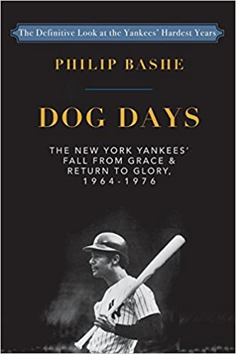 Return to Glory,1964-1976 Dog Days The New York Yankees Fall from Grace and