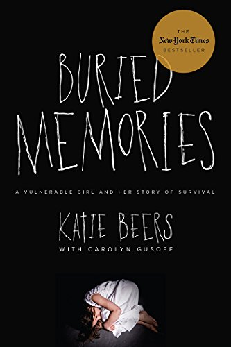 Buried Memories: My Story: Updated Edition (My God Turns My Darkness Into Light)