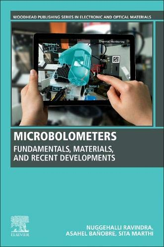 Microbolometers: Fundamentals, Materials, and Recent Developments (Woodhead Publishing Series in Electronic and Optical Materials) Nuggehalli Ravindra