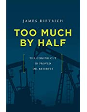 Too Much by Half: The Coming Cut in Proved Oil Reserves
