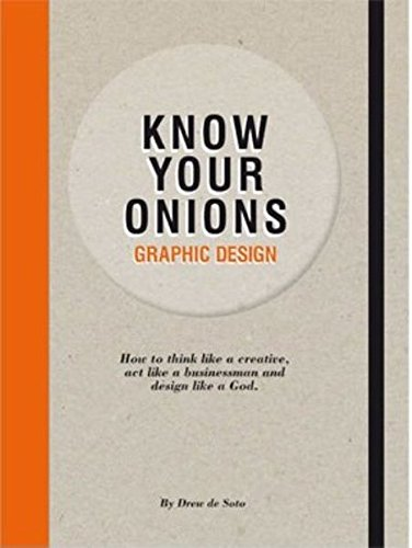 Pdf know your onions graphic design how to think like a creative pdf know your onions graphic design how to think like a creative act like a businessman and design like a god pdf kindle darera345yg fandeluxe Images