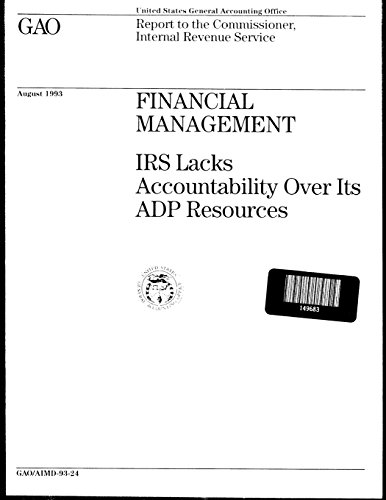Financial Management: IRS Lacks Accountability Over Its ADP Resources