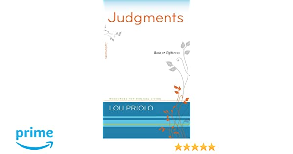 Judgments: Rash or Righteous (Resources for Biblical Living): Lou ...