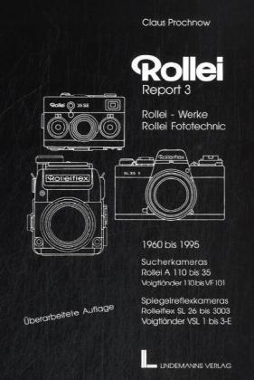 Rollei Report, Bd.3, Rollei-Werke, Rollei Fototechnic 1960 bis 1995