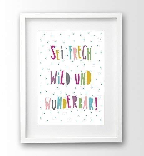 Sprüche Poster fürs Kinderzimmer bunt, A4 ohne Rahmen, Sei frech ...