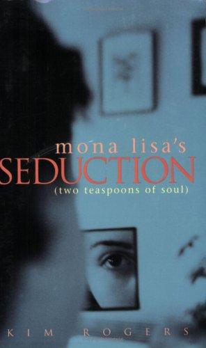 Mona Lisa's Seduction (two teaspoons of soul) PDF
