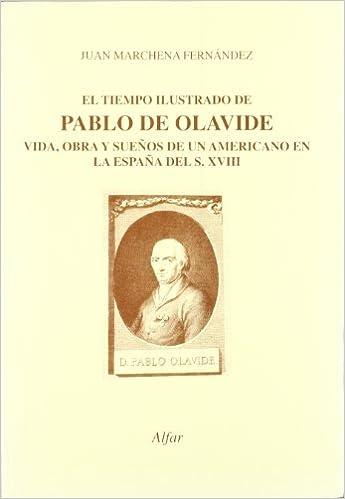 El tiempo ilustrado de Pablo de olavide. vida, obra y sueños de un americano en la España del siglo XVIII Colección