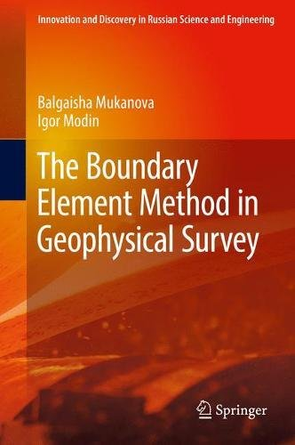 The Boundary Element Method in Geophysical Survey (Innovation and Discovery in Russian Science and Engineering)