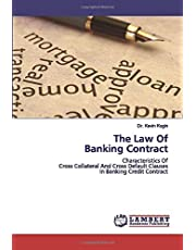 The Law Of Banking Contract: Characteristics Of Cross Collateral And Cross Default Clauses In Banking Credit Contract