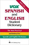 Spanish and English Student Dictionary : The Most Practical and Instructive Spanish and English Dictionary, NTC Publishing Group Staff and Vox Staff, 0844224383