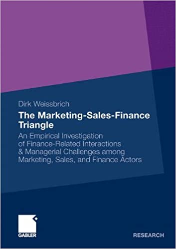 Book The Marketing-Sales-Finance Triangle: An Empirical Investigation of Finance-Related Interactions and Managerial Challenges Among Marketing, Sales, and Finance Actors