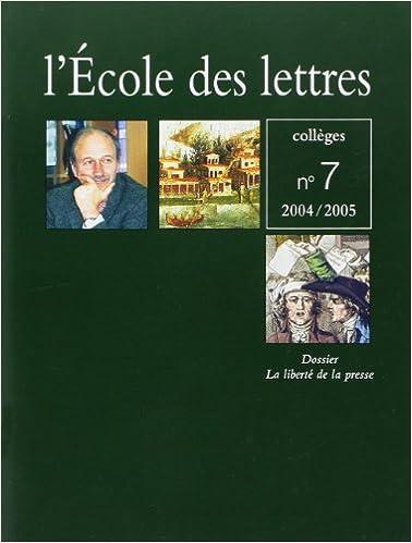 En ligne L'école des lettres, Numéro 7 - 2004/2005 - dossier de la liberté de la presse pdf