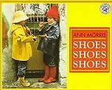 Shoes, Shoes, Shoes, Ann Morris, 1563346702