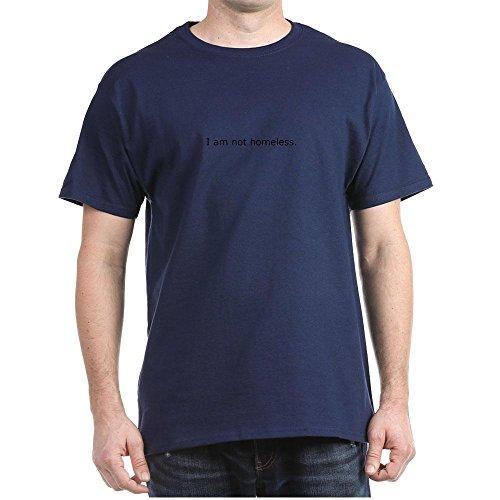 CafePress I Am Not Homeless. 100% Cotton T-Shirt Navy -