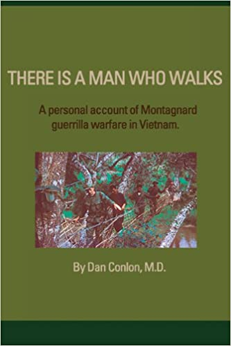 Book There Is A Man Who Walks: A Personal Account of Montagnard Guerrilla Warfare in Vietnam