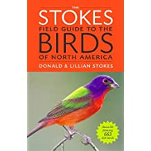 The Stokes Field Guide to the Birds of North America (Stokes Field Guides)