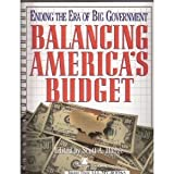 Balancing America's Budget Vol. 3 : Ending the Era of Big Government, , 0891950672