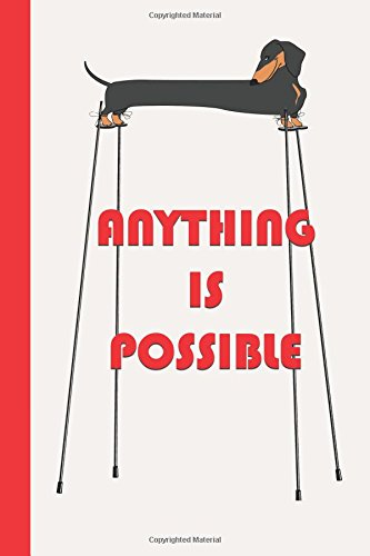 Anything Is Possible: Dachshund on Stilts (Red) 6x9 - DOT JOURNAL - Journal with dotted pages (Motivational Dot Journal Series)