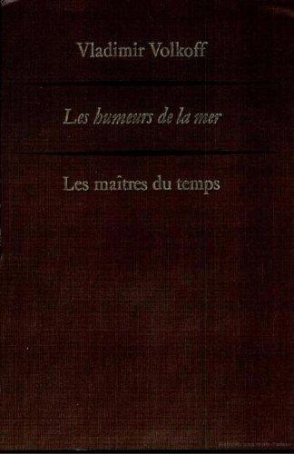 les-maitres-du-temps-roman-les-humeurs-de-la-mer-vladimir-volkoff-french-edition