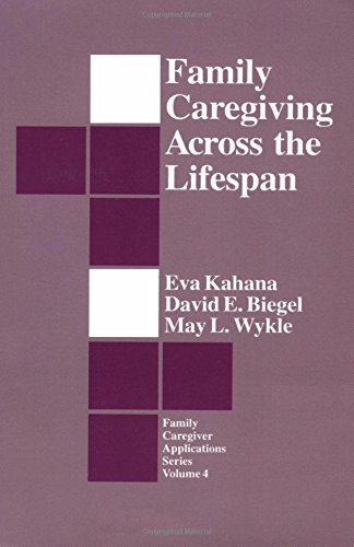 Family Caregiving Across the Lifespan (Family Caregiver Applications series)