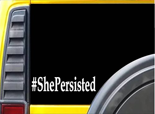 She Persisted L116 8  Vinyl Sticker Hillary Decal