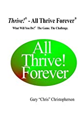 Thrive! - All Thrive Forever: What Will You Do?®   The Game.  The Challenge.